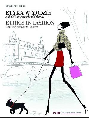 Etyka w Modzie, czyli CSR w przemyśle odzieżowym – Magdalena Płonka